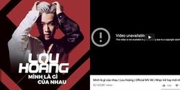 CĐM xôn xao khi MV chục triệu view của Lou Hoàng bị xóa khỏi YouTube