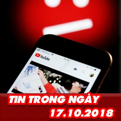 Tin trong ngày 17/10: Diễn viên Kính Vạn Hoa thách thức antifan, Youtube bị sập trên toàn thế giới