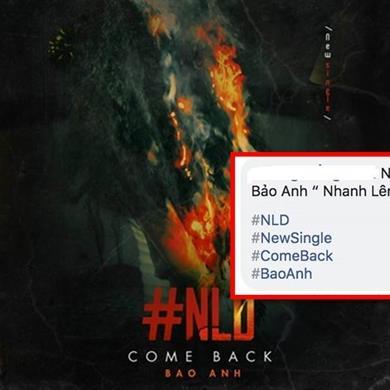 """Bảo Anh thử thách fan bằng dòng hashtag tên ca khúc siêu """"hack não"""" #NLD"""