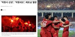 Báo chí quốc tế ca ngợi đội tuyển Việt Nam: 'Hổ Mã Lai chết tại hang Rồng!'